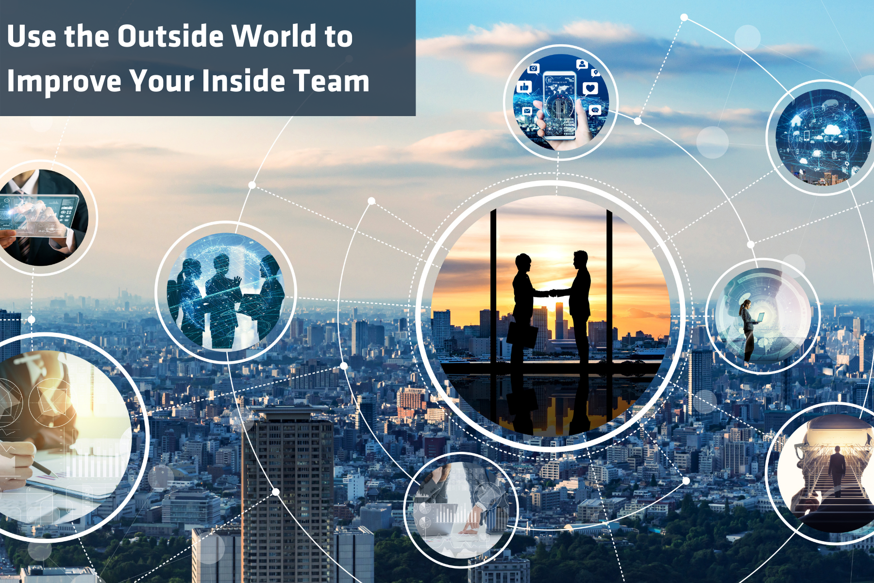 Use the Outside World to Improve Your Inside Team
